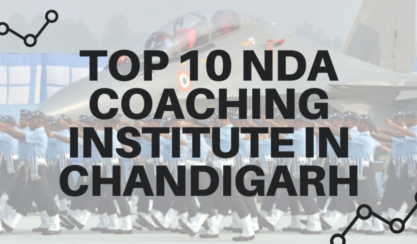 Top 10 NDA Coaching Institute in Chandigarh