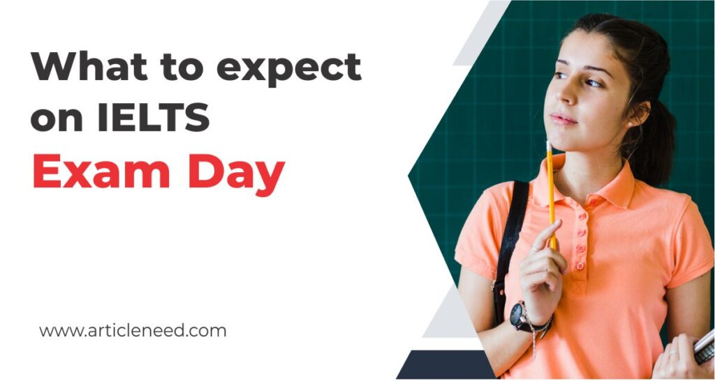 What To Expect On IELTS Exam Day